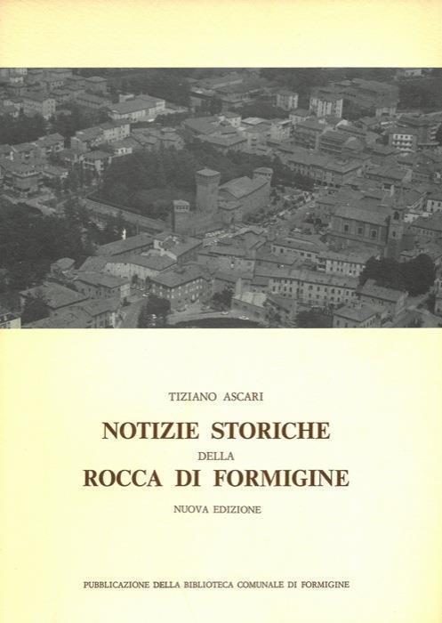 Notizie storiche della Rocca di Formigine - Tiziano Ascari - copertina
