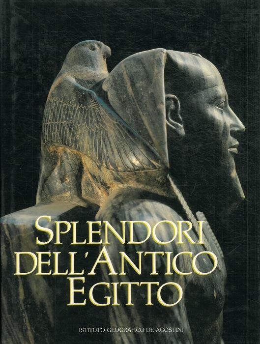 Splendori dell'antico Egitto - Anna M Donadoni Roveri - copertina