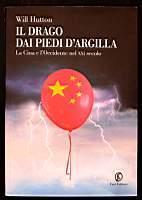 Il drago dai piedi d'argilla. La Cina e l'Occidente nel XXI secolo