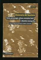Dizionario del fascismo - Storia, personaggi, cultura, economia, fonti e dibattito storiografico