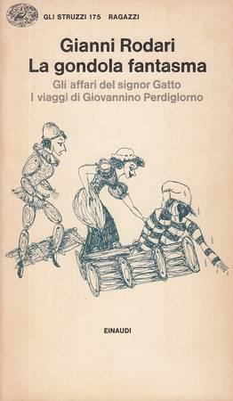 La gondola fantasma - Gli affari del signor Gatto - I viaggi di Giovannino Perdigiorno - Gianni Rodari - copertina