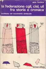 La federazione CGIL, CISL, UIL fra storia e cronaca. Inchiesta sul movimento sindacale