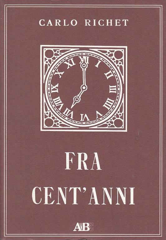 Fra Cent'Anni - Carlo Richet - 4