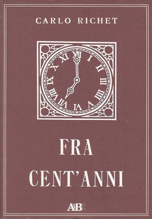 Fra Cent'Anni - Carlo Richet - copertina