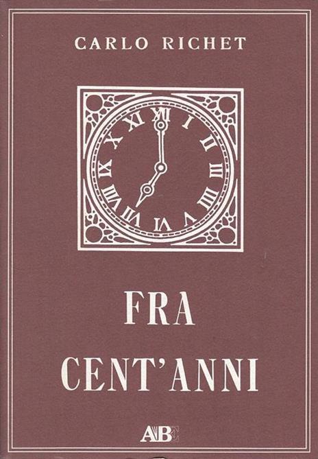 Fra Cent'Anni - Carlo Richet - 2