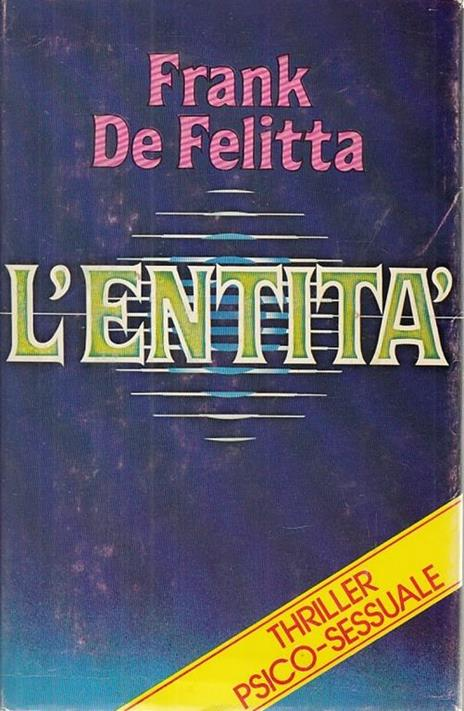 L' Entità - Frank De Felitta - 2