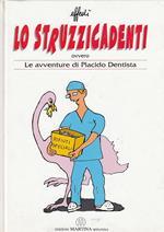 Struzzicadenti Ovvero Le Avventure Di Placido Dentista