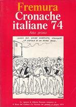 Cronache Italiane 74 Atto Primo