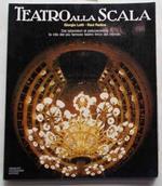 Teatro alla Scala. Dai laboratori al palcoscenico la vita del più famoso teatro lirico del mondo