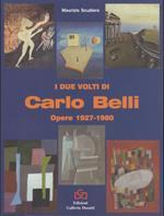I due volti di Carlo Belli: opere 1927-1980