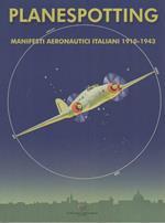 Planespotting: manifesti aeronautici italiani 1910-1943: dal Massimo & Sonia Cirulli archive, New York