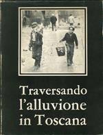 Traversando l'Alluvione in Toscana