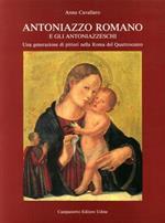 Antoniazzo Romano e gli Antoniazzeschi. Una generazione di pittori nella Roma del Quattrocento