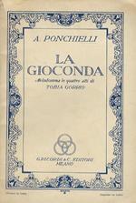 La Gioconda. Melodramma in 4 atti di Tobia Gorrio. Musica di A. Ponchielli