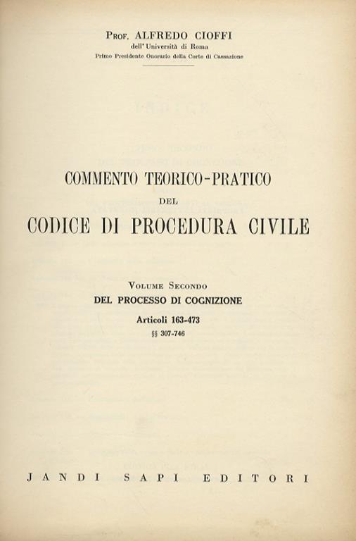 Commento teorico-pratico del codice di procedura civile. Volume II: Del processo di cognizione, articoli 163-473, §§307-746 - Alfredo Cioffi - copertina
