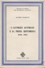 I cattolici austriaci e la prima repubblica. 1918-1934