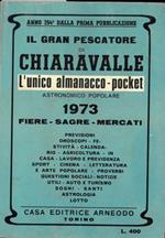 Il Gran Pescatore di Chiaravalle 1973. L'unico almanacco-pocket astronomico popolare. Fiere - sagre - mercati