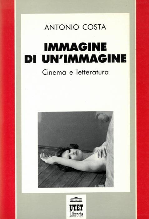 Immagine di un'immagine. Cinema e letteratura - Antonio Costa - copertina