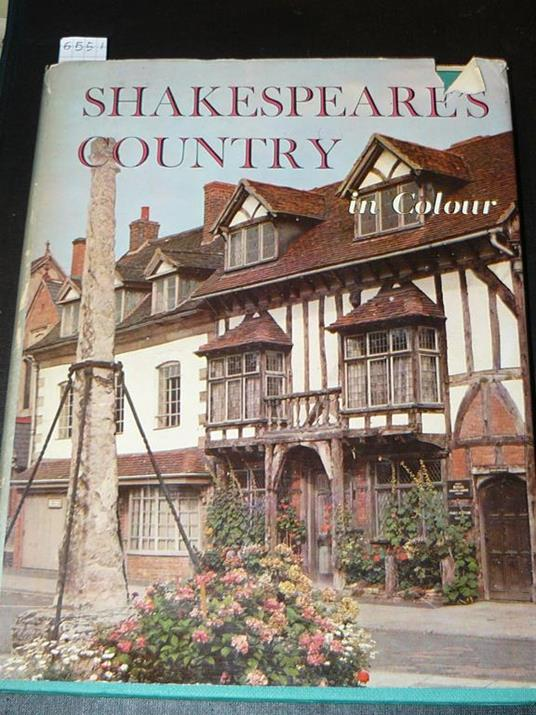 Shakespeare's country in colour. A collection of colour photographs. With an introductory text and notes and illustrations by Joan Fleming. Fleming Joan - copertina