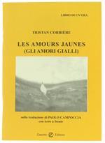 Les Amours Jaunes (Gli Amori Gialli). Nella Traduzione di Paolo Campoccia con Testo a Fronte
