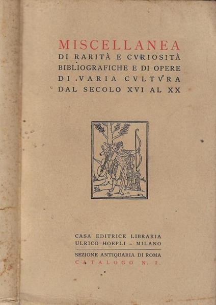 Miscellanea di rarità e curiosità bibliografiche e di opere di varia cultura dal secolo XVI al XX - copertina