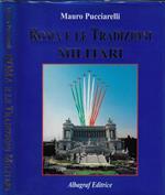 Roma e le tradizioni militari. Rome and military tradition