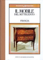 Documenti D'antiquariato. Il Mobile Del Settecento. Francia
