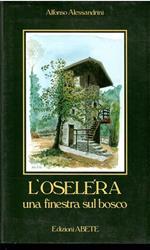 L' Oselera Una Finestra Sul Bosco