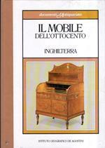 Documenti D'antiquariato. Il Mobile Dell'ottocento. Inghilterra