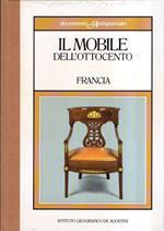 Documenti D'antiquariato. Il Mobile Dell'ottocento. Francia