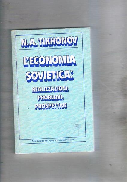 L' economia sovietica: realizzazioni, problemi, prosepttive - Nicolas Tikhonov - copertina