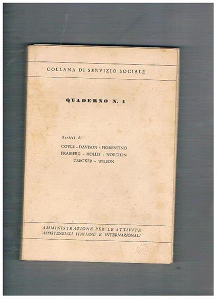 Principi di servizio sociale e probemi generali tecniche del servizio sociale individuale tecniche del servizio sociale di gruppo e di comunità - Harold Coyle - copertina