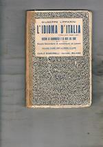 L' idioma d'Italia Nozioni di grammatica e di arte del dire per le Scuole Secondarie di Avviamento al Lavoro Solo volume primo per la prima classe
