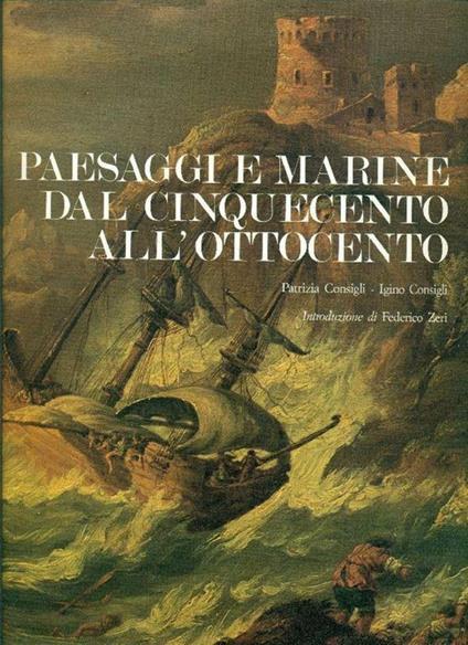 Paesaggi e marine dal cinquecento all'ottocento - Igino Consigli - copertina