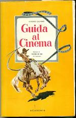 Guida al cinema. Prefazione Di Vittorio De Sica