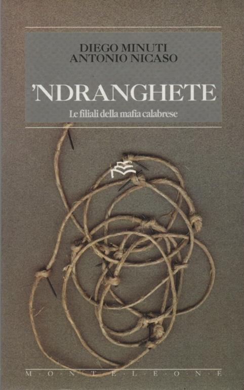 'Ndranghete. Le filiali della mafia calabrese - Diego Minuti,Antonio Nicaso - copertina