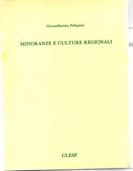 Minoranze e culture regionali - Giovanbattista Pellegrini - copertina