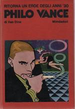 Philo Vance. La strana morte del Signor Benson - La fine dei Greene - L'enigma dell'alfiere - La dea della vendetta - La canarina assassinata
