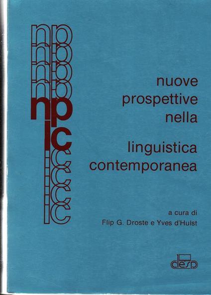 Nuove prospettive nella linguistica contemporanea. Titolo dell' edizione originale Stromingen in de hedendaagse linguistiek di: DROSTE FLIP G. e D' HULST YVES - copertina