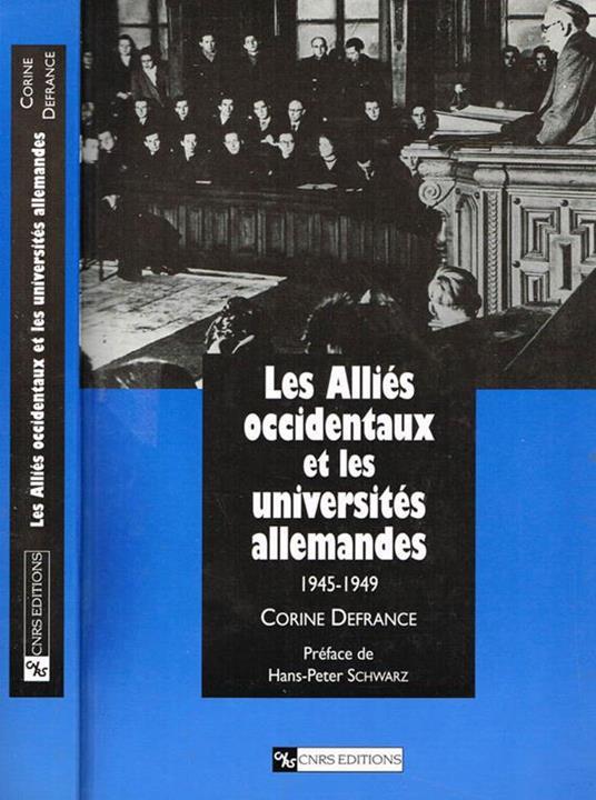 LES Allies Occidentaux Et Les Universites Allemandes 1945-1949 - Corine Defrance - copertina