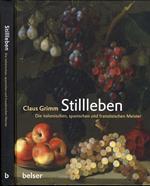 Stillleben. Die italienischen, spanischen und franzosischen Meister
