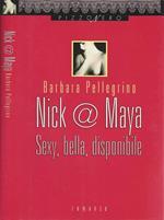 Nik @ Maya. Sexy, bella, diponibile