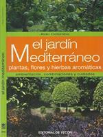 El jardìn Mediterràneo. Plantas, flores y hierbas aromàticas