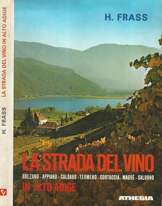 La strada del vino. In Alto Adige - H. Frass - copertina