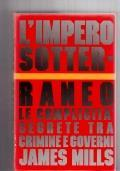 L' Impero Sotterraneo: Le Complicit? Segrete Tra Crimine E Governi