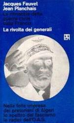 La rivolta dei generali la minaccia della guerra civile sulla Francia di Fauvet Jacques Planchais Jean