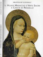 Il Museo Masaccio d'arte sacra a Cascia di Reggello