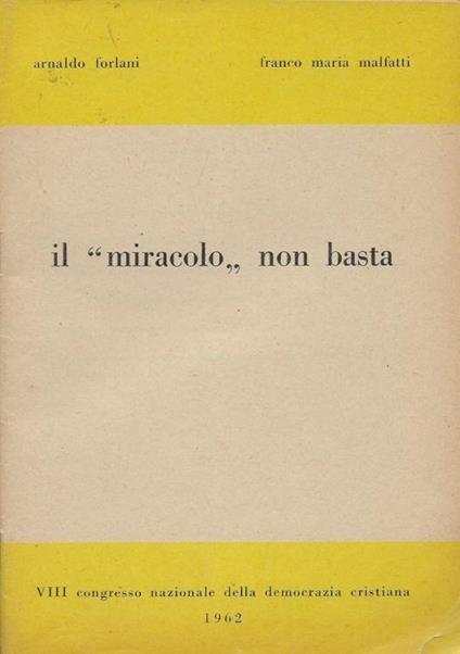 Il miracolo non basta - Arnaldo Forlani - copertina