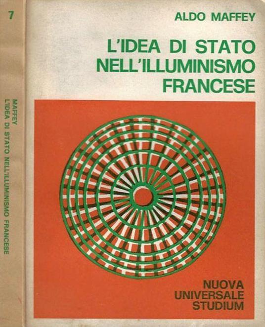 L' idea di Stato nell'illuminismo francese - Aldo Maffey - copertina