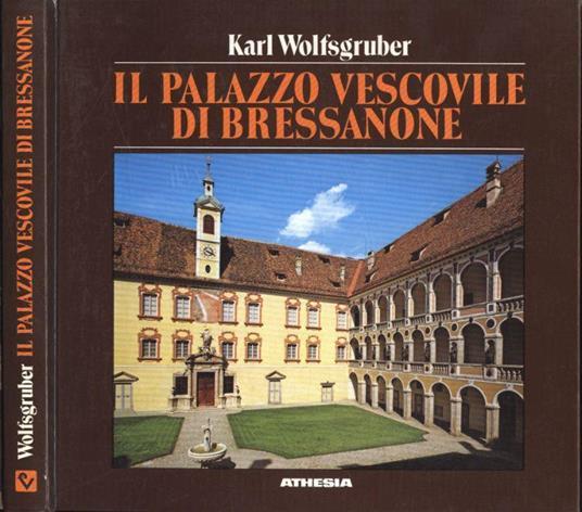 Il palazzo vescovile di Bressanone - Karl Wolfsgruber - copertina